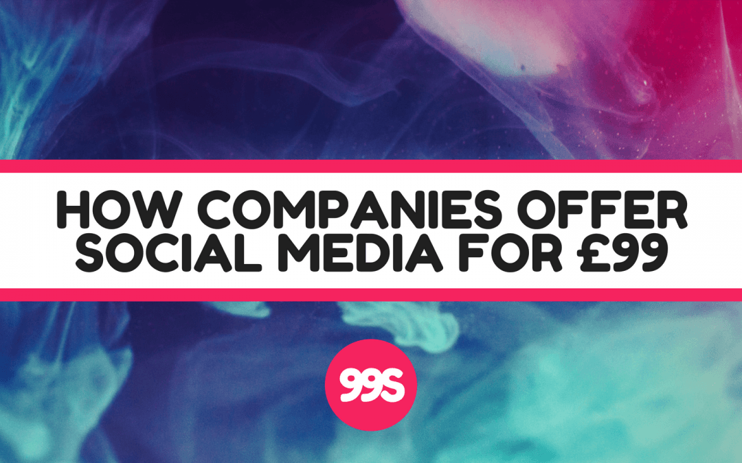 How can social media management companies offer services for just £99?
