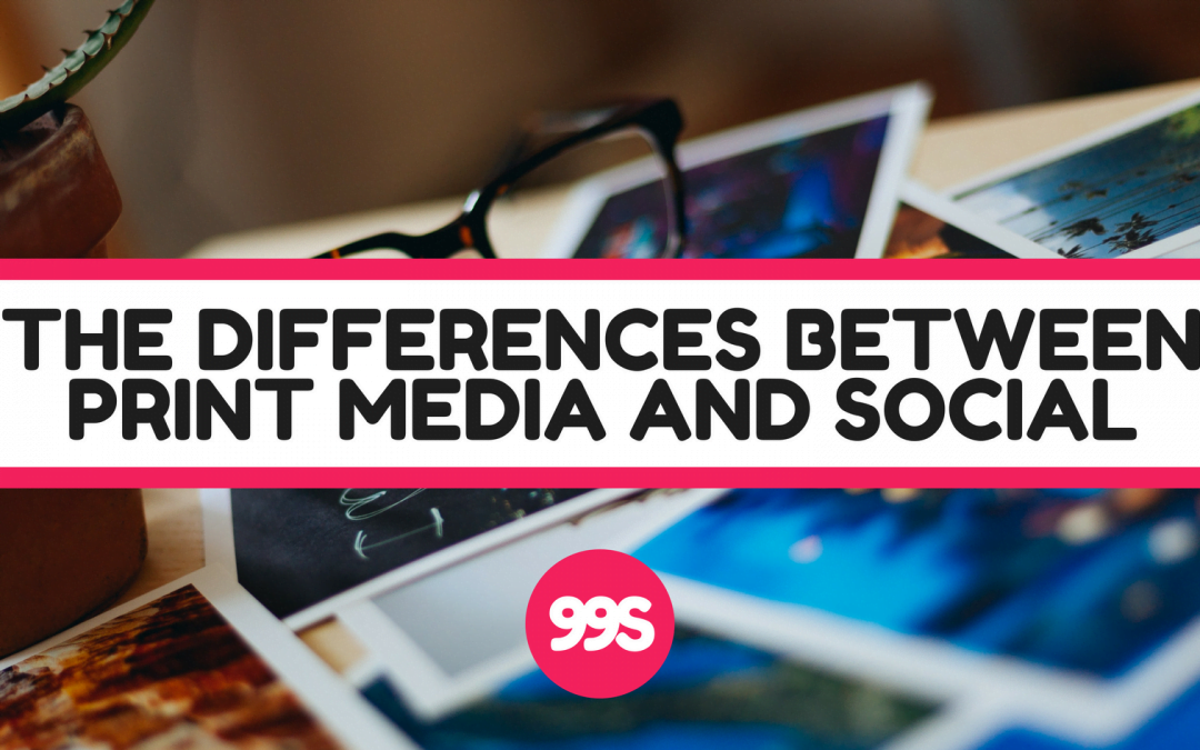 The biggest differences between print media and social media marketing