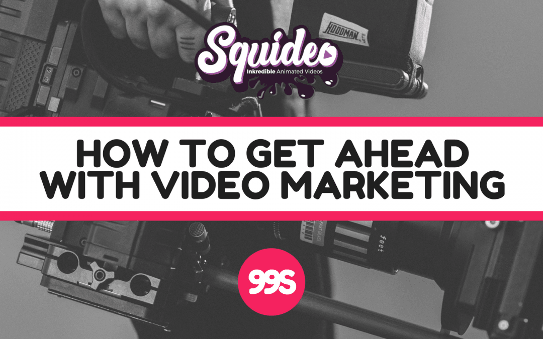 How to get ahead with video marketing📹