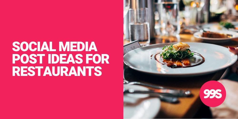 Social media post ideas for restaurants | 99social media