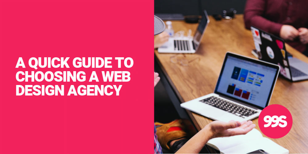A quick guide to choosing the best web design agency
