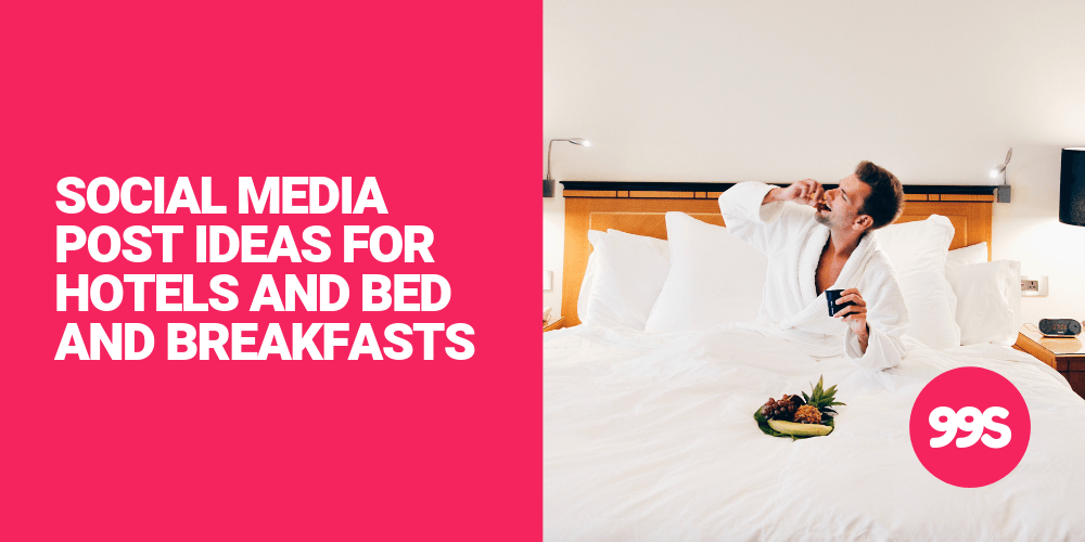Social media post ideas for hotels and bed and breakfasts