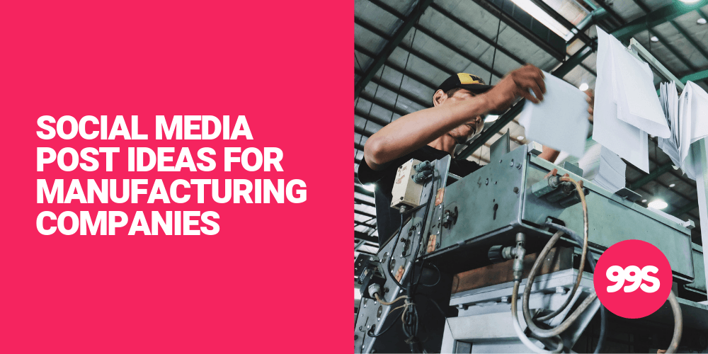 Social media post ideas for manufacturing companies