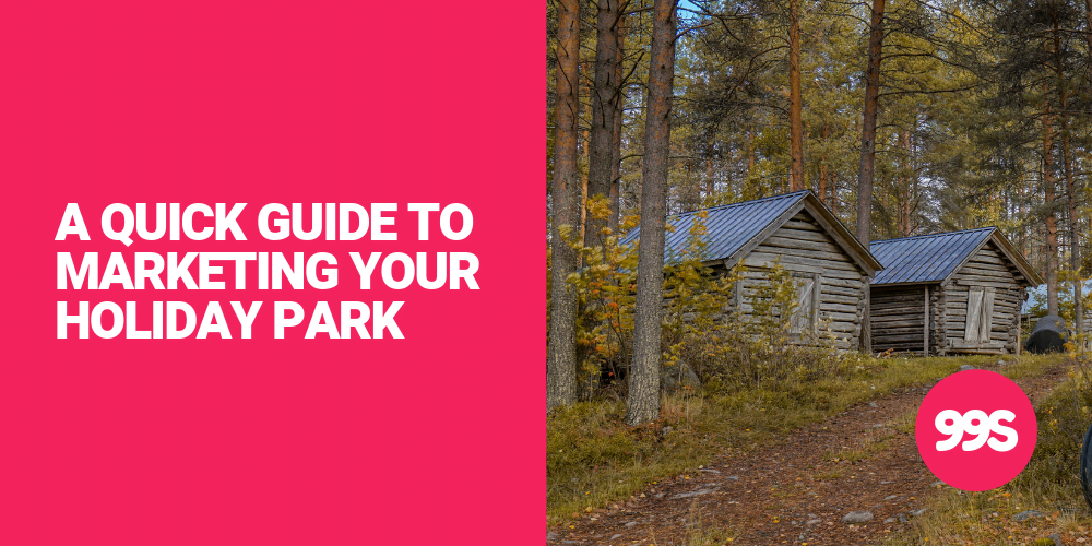 A quick guide to marketing your holiday park