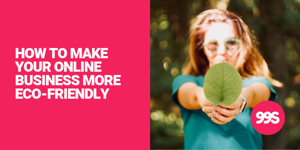 5 ways to make your online business more environmentally friendly