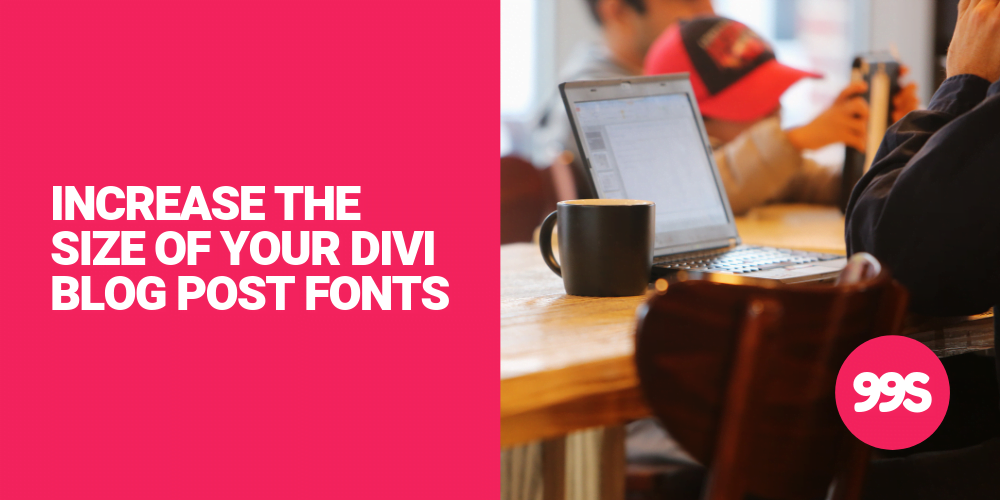 How to increase the size of your blog post font on Divi