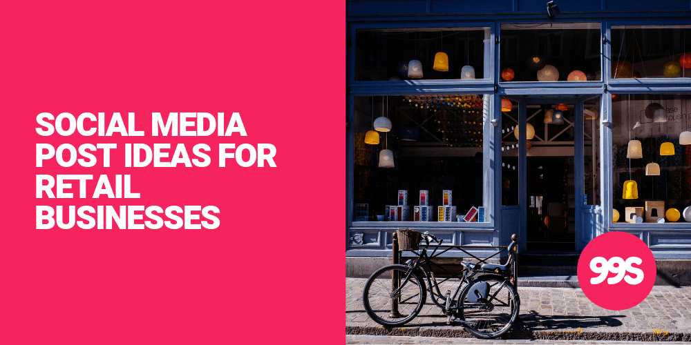 Social media post ideas for retail businesses