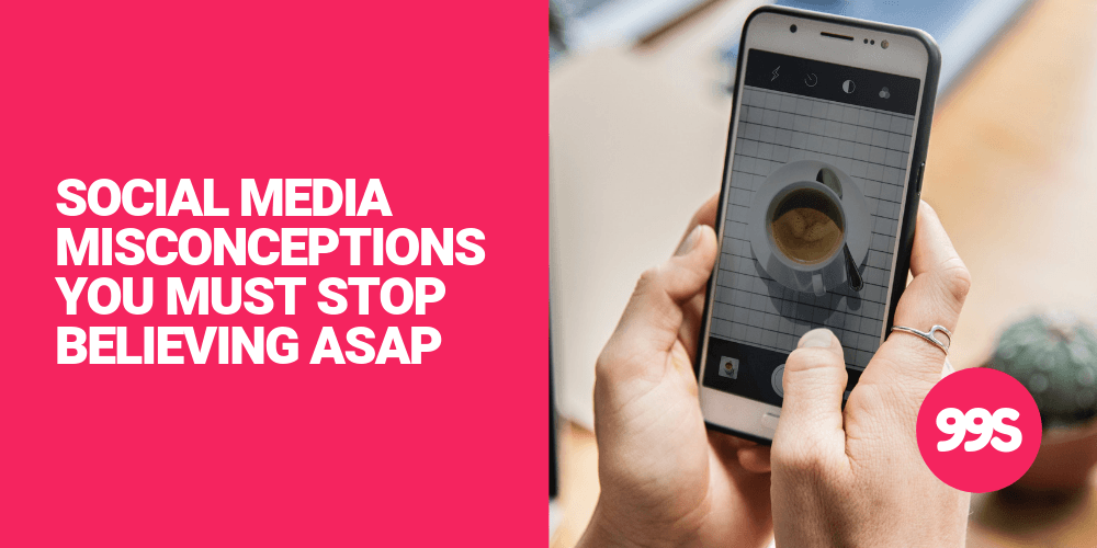 Social media misconceptions you must stop believing