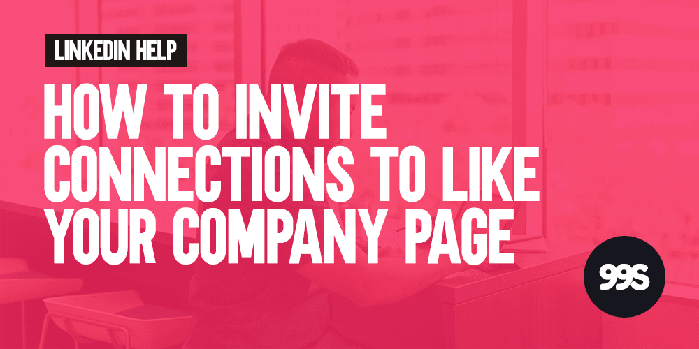 How to invite connections to like your Company Page on LinkedIn