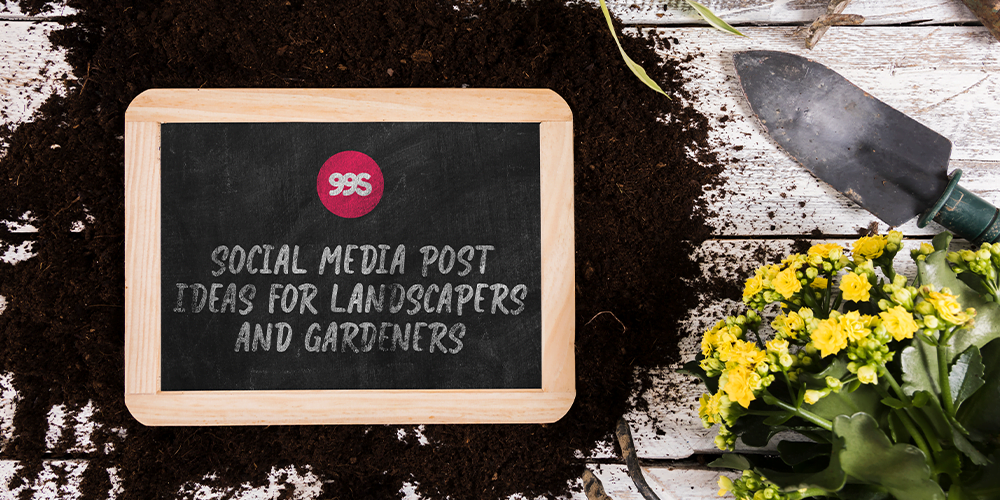 Social media post ideas for landscapers and gardeners